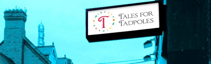 Tales for Tadpoles: New Store on Drury Street